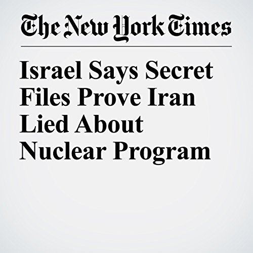 Israel Says Secret Files Prove Iran Lied About Nuclear Program copertina