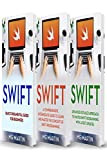 Swift: The Complete Guide for Beginners,Intermediate and Advanced Detailed Strategies To Master Swift...