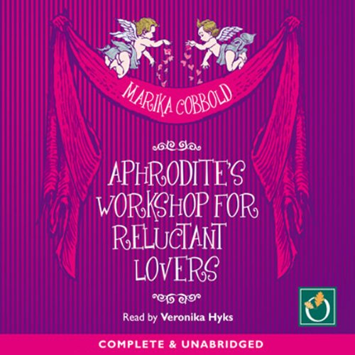 Aphrodite's Workshop for Reluctant Lovers audiobook cover art