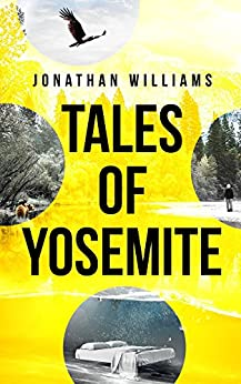 [Jonathan Williams]のTales of Yosemite (English Edition)