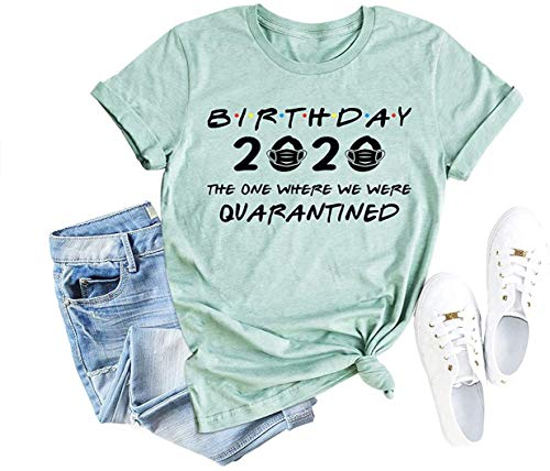 Birthday 2020 The One Where Im Quarantined Tv Show Shirt Social Distancing Graphic Tees Tops Blouse (Green, S)