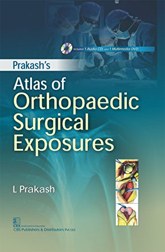 PRAKASH ATLAS OF ORTHOPAEDIC SURGICAL EXPOSURES INCLUDED 1 AUDIO CD AND 1 MULTIMEDIA DVD (HB 2017)