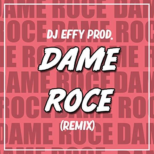 Dame Roce (Remix)
