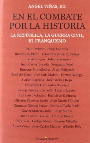 En el Combate por la Historia, La República, la Guerra Civil, el Franquismo, Colección Historia (Pasado)