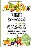 FIND COMFORT IN YOUR CHAOS ERNÄHRUNGS- UND SYMPTOM TAGEBUCH 9 GRATIS: A5 Ernährungs Symptome Tagebuch zum Ausfüllen   Ernährungstagebuch Intoleranzen ... Histamin Reizdarm   Unverträglichkeiten