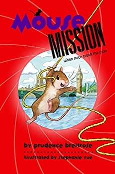 Mouse Mission (A Mousenet Book) by [Prudence Breitrose, Stephanie Yue]