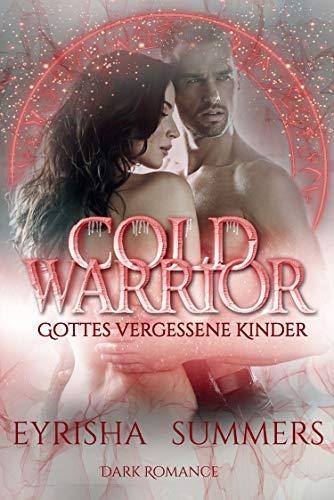 Cold Warrior - Gottes vergessene Kinder: (Dark Warrior Romance 6)