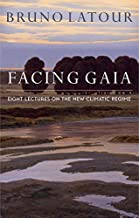 Facing Gaia: Eight Lectures on the New Climatic Regime