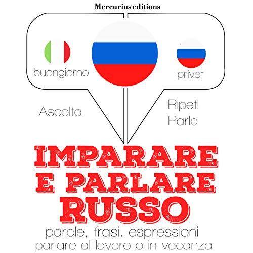 Imparare e parlare Russo audiobook cover art
