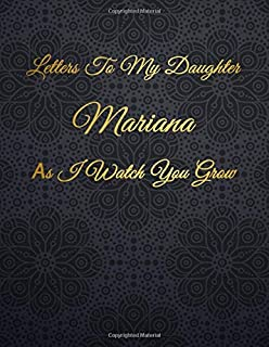 Mariana: Letters To My Daughter as I Watch You Grow Personalized Journal Custom Notebook Baby Shower Gift for Mom to Be 10...