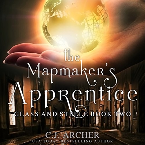 The Mapmaker's Apprentice     Glass and Steele, Book 2              By:                                                                                                                                 C. J. Archer                               Narrated by:                                                                                                                                 Marian Hussey                      Length: 9 hrs and 9 mins     1,118 ratings     Overall 4.4