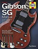 Gibson SG Manual - Includes Junior, Special, Melody Maker and Epiphone models: How to buy, maintain and set up Gibson's all-time best-selling guitar (LIVRE SUR LA MU)