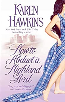 How to Abduct a Highland Lord (The MacLean Curse Book 1) by [Karen Hawkins]
