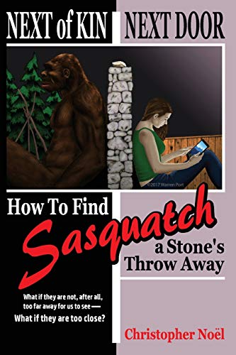 Next of Kin Next Door: How to Find Sasquatch a Stone's Throw Away