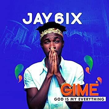 Gime (God Is My Everything)
