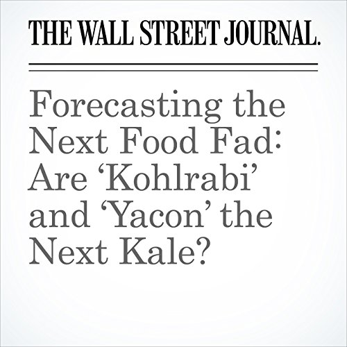 Forecasting the Next Food Fad: Are 'Kohlrabi' and 'Yacon' the Next Kale? copertina