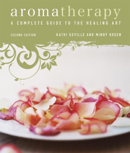 Aromatherapy: A Complete Guide to the Healing Art [An Essential Oils Book] (English Edition)