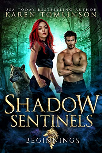 Shadow Sentinels: Beginnings (A Paranormal Wolf Shifter Romance) by [Karen Tomlinson]
