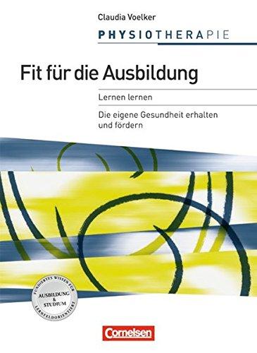 Physiotherapie: Fit für die Ausbildung: Lernen lernen/Persönliche Gesunderhaltung. Schülerbuch