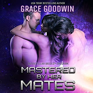 Mastered by Her Mates     Interstellar Bride Series, Book 6              By:                                                                                                                                 Grace Goodwin                               Narrated by:                                                                                                                                 BJ Pottsworth,                                                                                        Audrey Conway                      Length: 5 hrs and 50 mins     111 ratings     Overall 4.6