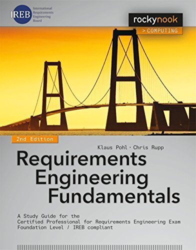 Requirements Engineering Fundamentals: A Study Guide for the Certified Professional for Requirements Engineering Exam - Foundation Level - IREB compliant by Klaus Pohl Chris Rupp(2015-04-30)