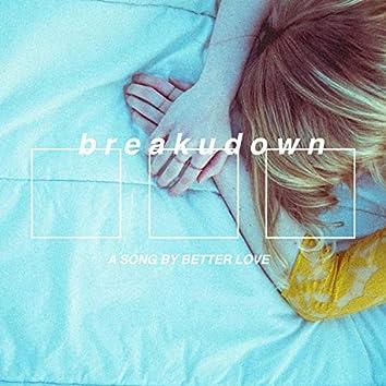 Break U Down