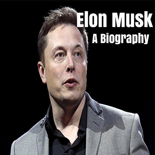 Elon Musk: A Biography audiobook cover art