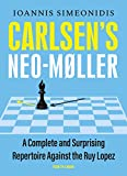 Carlsen's Neo-møller: A Complete And Surprising Repertoire Against The Ruy Lopez-Simeonidis, Ioannis