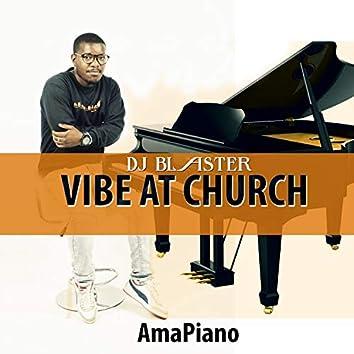 Vibe At Church AmaPiano