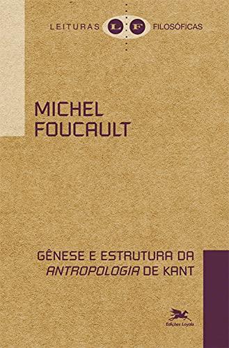 "Gênese e estrutura da ""Antropologia"" de Kant"