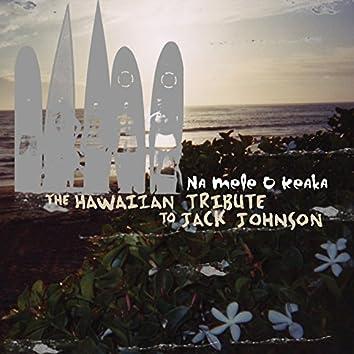 Na Mele O Keaka: The Hawaiian Tribute to Jack Johnson