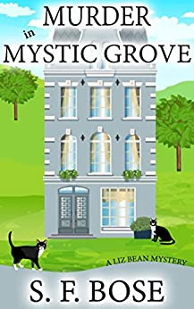 Murder in Mystic Grove (A Liz Bean Mystery Book 2) by [S.F. Bose]