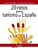 20 retos para el turismo en España (Empresa y Gestión)