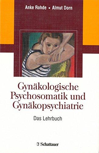 Gynäkologische Psychosomatik und Gynäkopsychiatrie: Das Lehrbuch