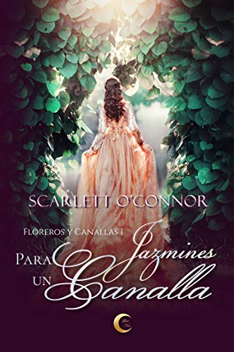 Jazmines para un canalla de Scarlett O'Connor