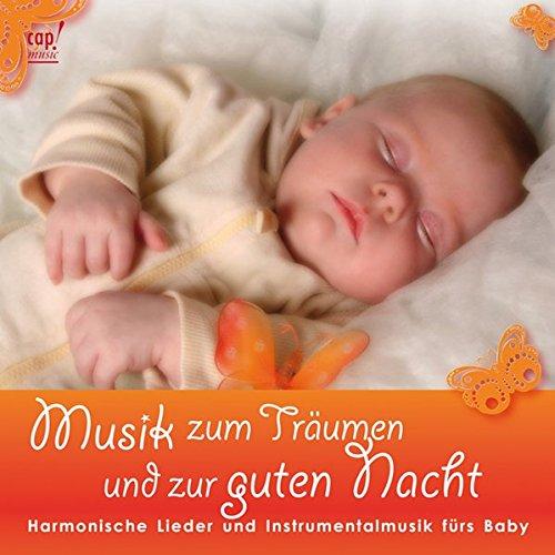 Musik zum Träumen und zur Guten Nacht (Musik für Baby): Harmonische Lieder und Instrumentalmusik fürs Baby