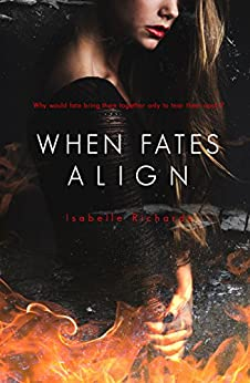 When Fates Align (When Fates Collide Series Book 3) by [Isabelle Richards]