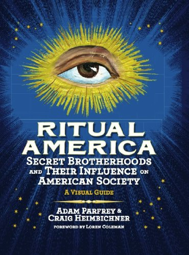 Ritual America: Secret Brotherhoods and Their Influence on American Society: A Visual Guide (English Edition)