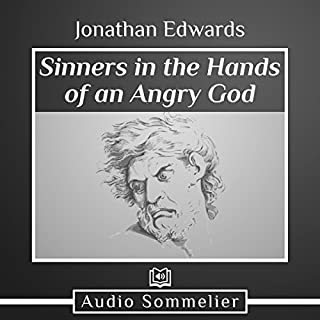 Sinners in the Hands of an Angry God                   By:                                                                                                                                 Jonathan Edwards                               Narrated by:                                                                                                                                 John Potter                      Length: 56 mins     Not rated yet     Overall 0.0