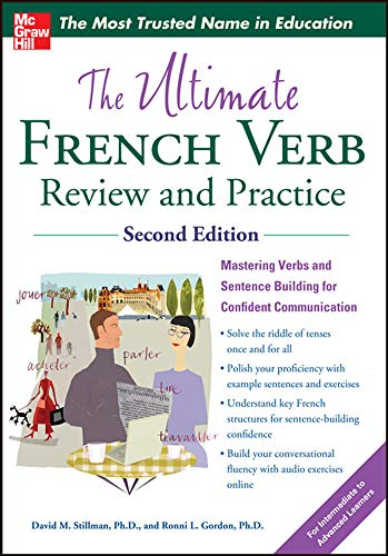 The Ultimate French Verb Review and Practice, 2nd Edition (UItimate Review & Reference Series)