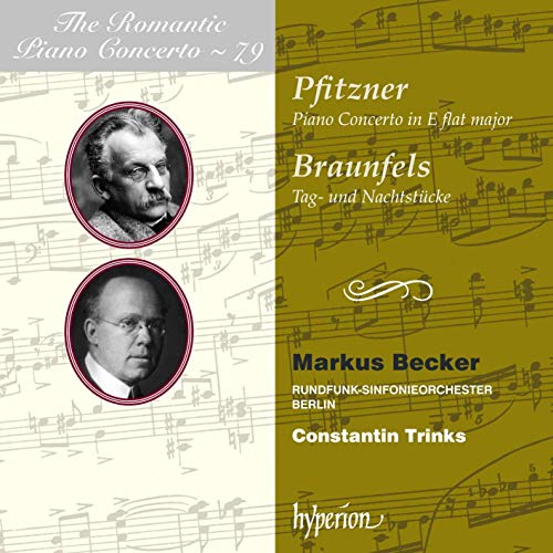 Pfitzner/Braunfels: The Romantic Piano Concerto Vol. 79 - Das romantische Klavierkonzert Vol. 79