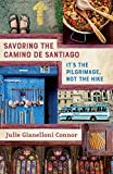 Savoring the Camino de Santiago: It's the Pilgrimage, Not the Hike
