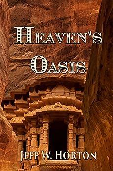 [Jeff W Horton]のHeaven's Oasis (English Edition)