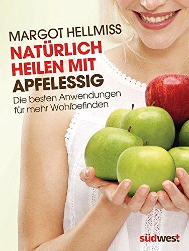 Natürlich heilen mit Apfelessig: Die besten Anwendungen für mehr Wohlbefinden