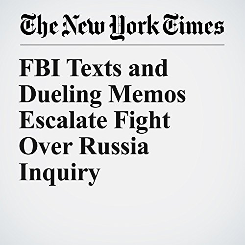 FBI Texts and Dueling Memos Escalate Fight Over Russia Inquiry audiobook cover art