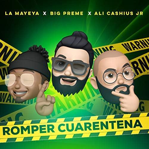 Big Preme, La Mayeya & Ali Cashius Jr