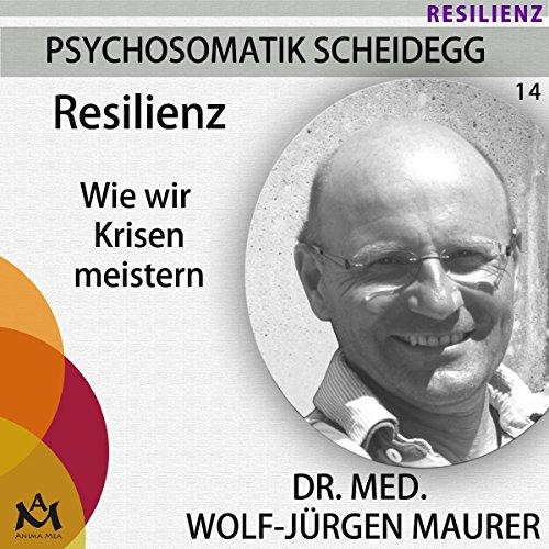 Resilienz. Wie wir Krisen meistern audiobook cover art