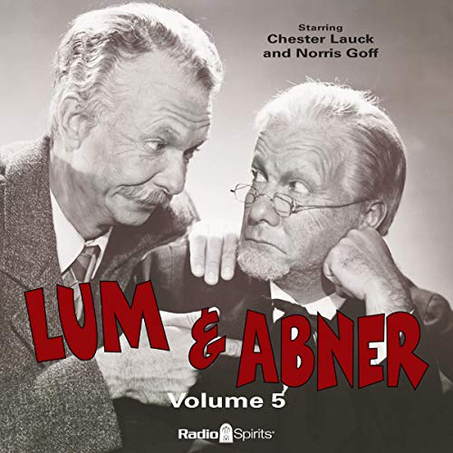 Lum & Abner, Volume 5                   By:                                                                                                                                 Original Radio Broadcast                               Narrated by:                                                                                                                                 Lauck Chest,                                                                                        Goff Norris,                                                                                        Old Time Radio                      Length: 7 hrs and 22 mins     1 rating     Overall 5.0