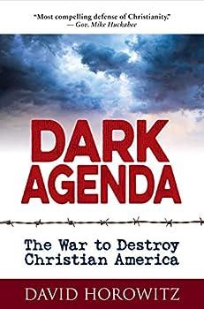 DARK AGENDA  The War to Destroy Christian America
