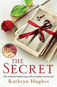 The Secret: A gripping novel of how far a mother would go for her child from the #1 author of The Letter by [Kathryn Hughes]